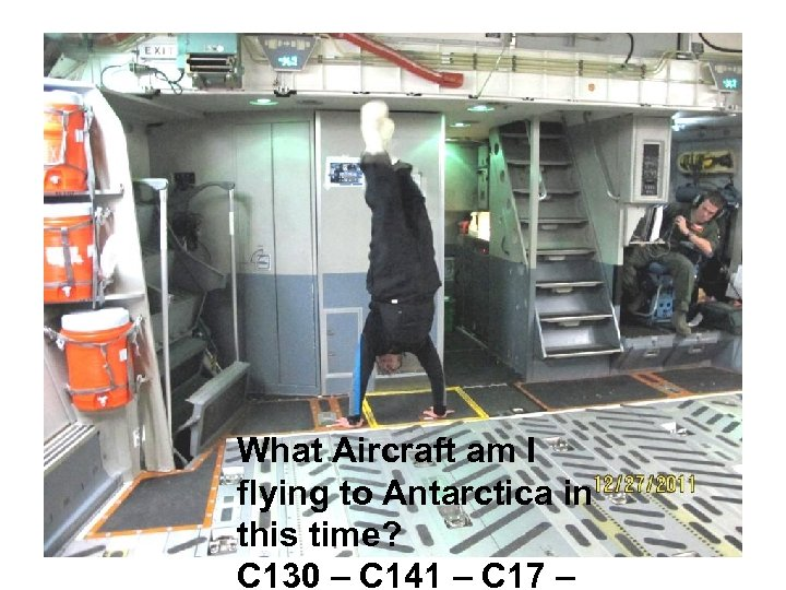 What Aircraft am I flying to Antarctica in this time? C 130 – C