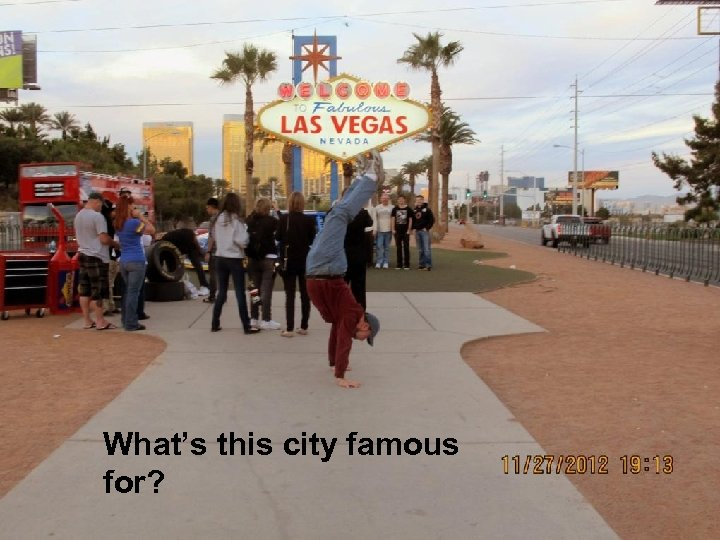 What's this city famous for?