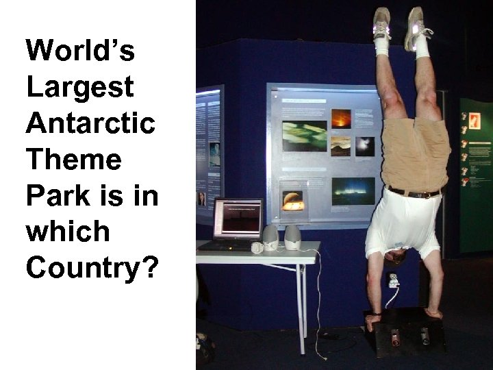 World's Largest Antarctic Theme Park is in which Country?