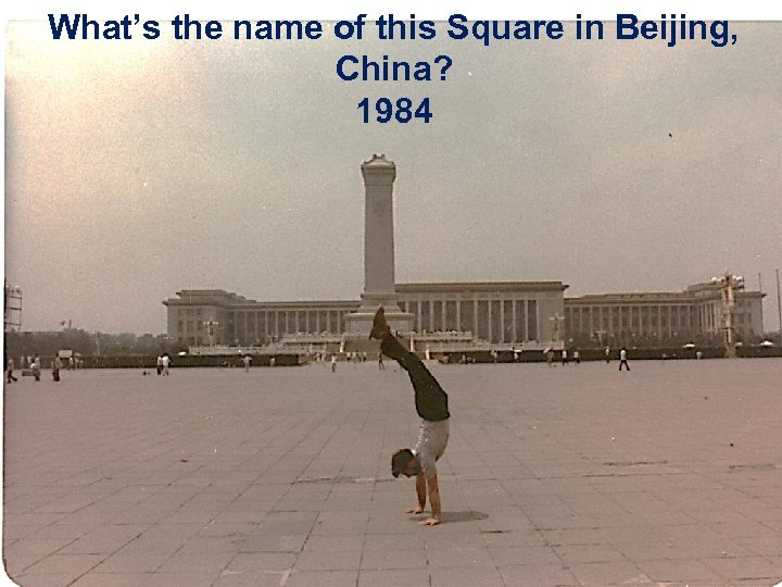 What's the name of this Square in Beijing, China? 1984