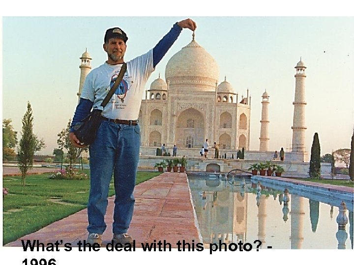 What's the deal with this photo? -