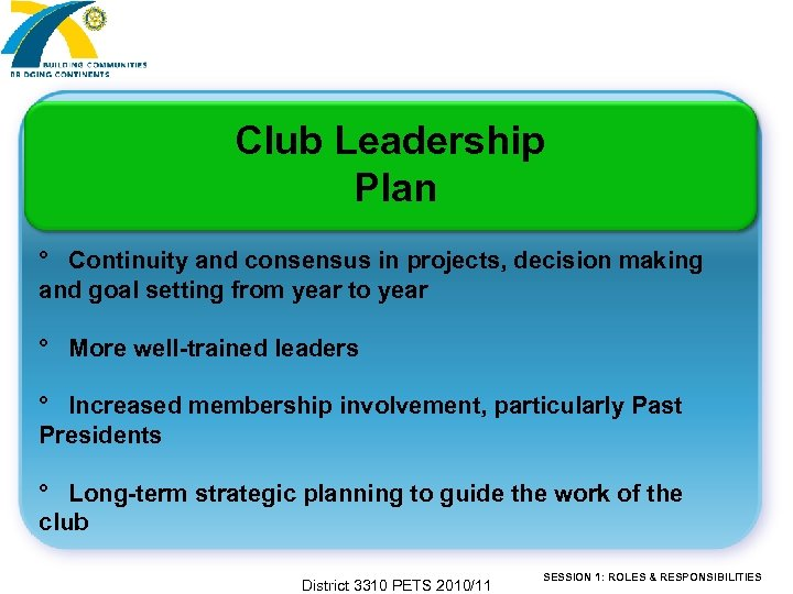 Club Leadership Plan ° Continuity and consensus in projects, decision making and goal setting
