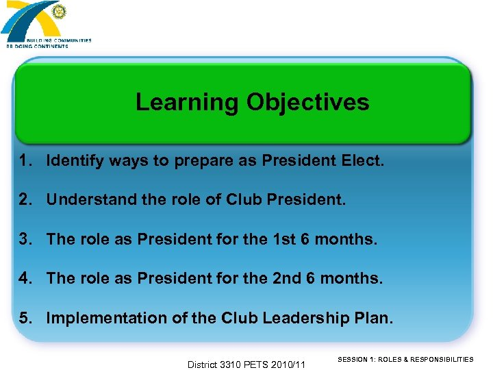 Learning Objectives 1. Identify ways to prepare as President Elect. 2. Understand the role