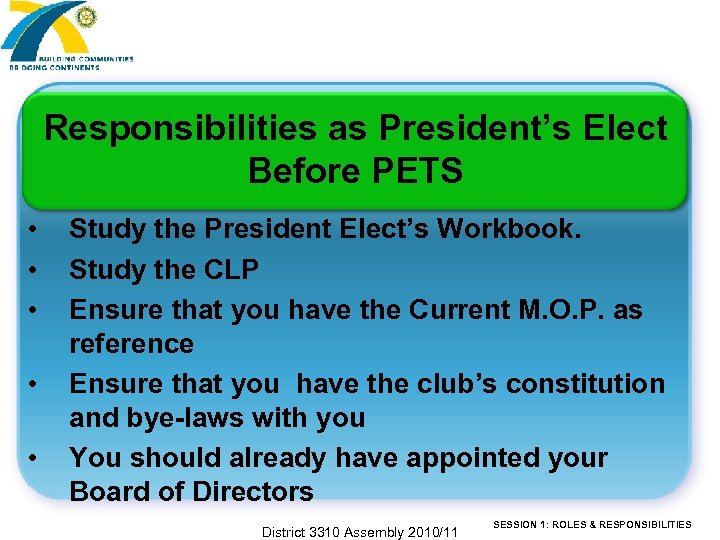 Responsibilities as President's Elect Before PETS • • • Study the President Elect's Workbook.