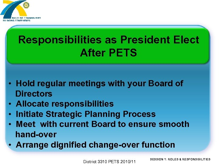 Responsibilities as President Elect After PETS • Hold regular meetings with your Board of
