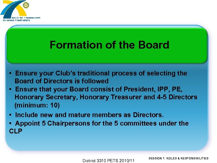 Formation of the Board • Ensure your Club's traditional process of selecting the Board