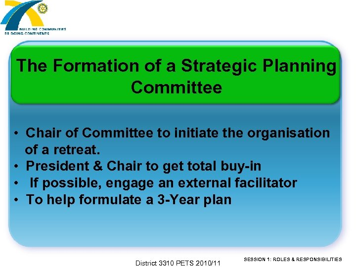 The Formation of a Strategic Planning Committee • Chair of Committee to initiate the