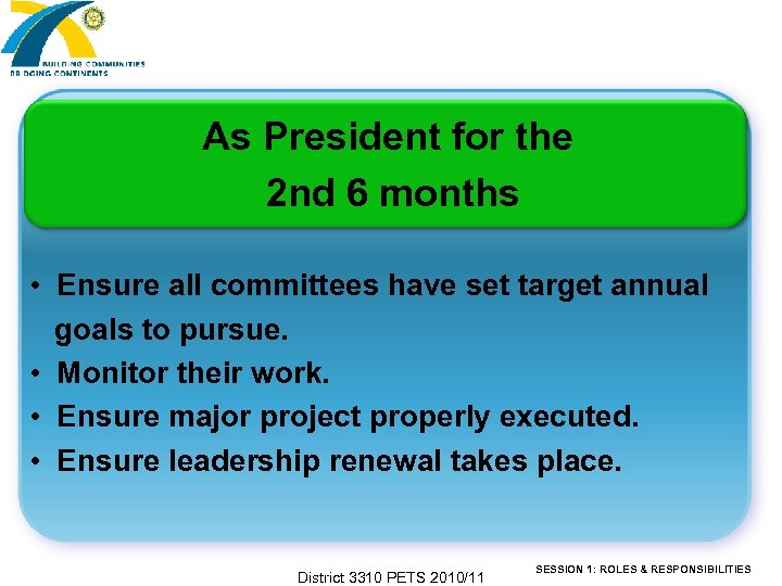 As President for the 2 nd 6 months • Ensure all committees have set