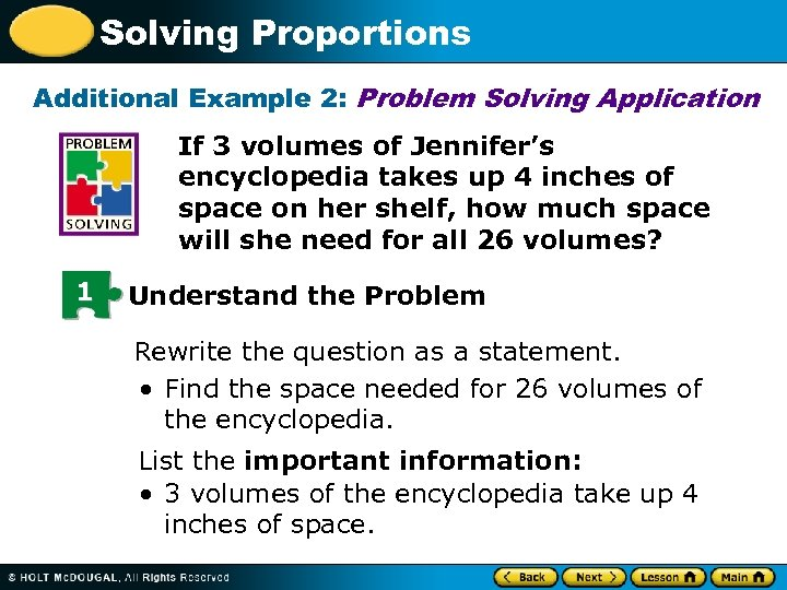 Solving Proportions Additional Example 2: Problem Solving Application If 3 volumes of Jennifer's encyclopedia