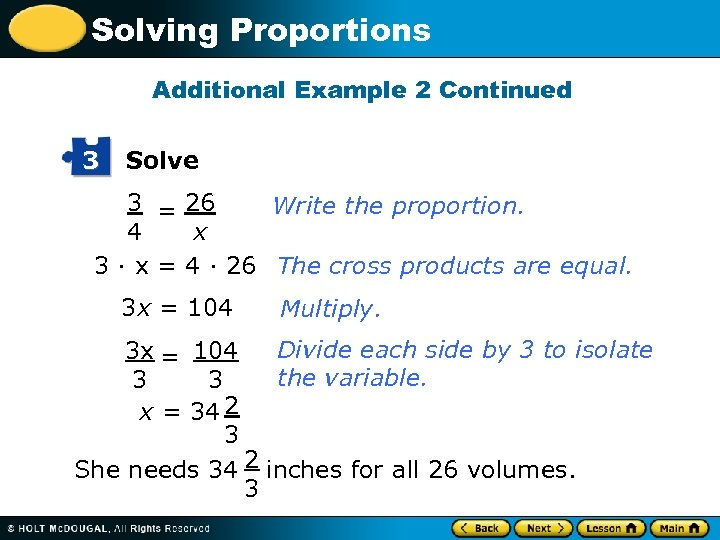 Solving Proportions Additional Example 2 Continued 3 Solve 3 = 26 Write the proportion.