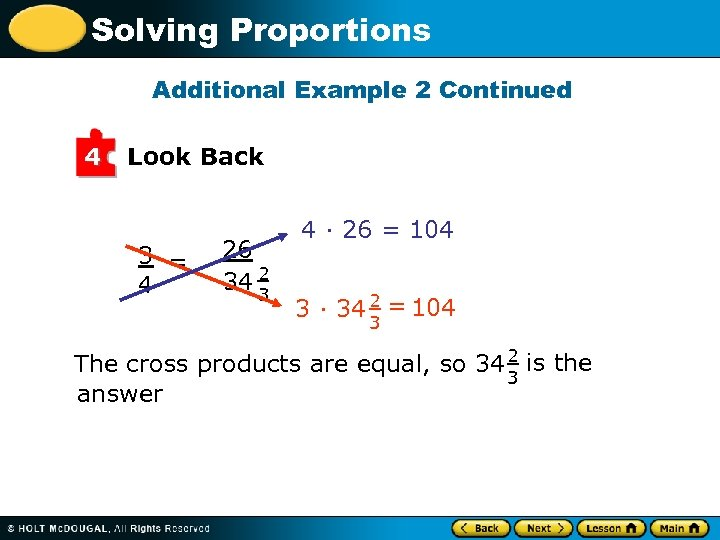 Solving Proportions Additional Example 2 Continued 4 Look Back 3 = 4 26 34