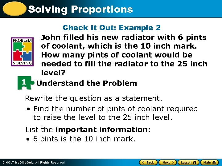 Solving Proportions 1 Check It Out: Example 2 John filled his new radiator with