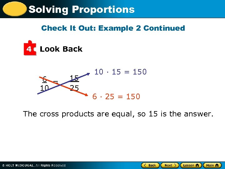 Solving Proportions Check It Out: Example 2 Continued 4 Look Back 6 = 10