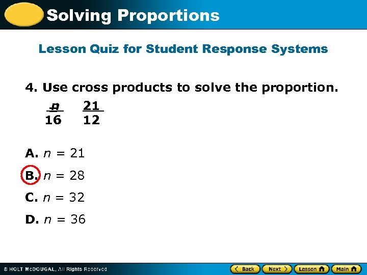 Solving Proportions Lesson Quiz for Student Response Systems 4. Use cross products to solve