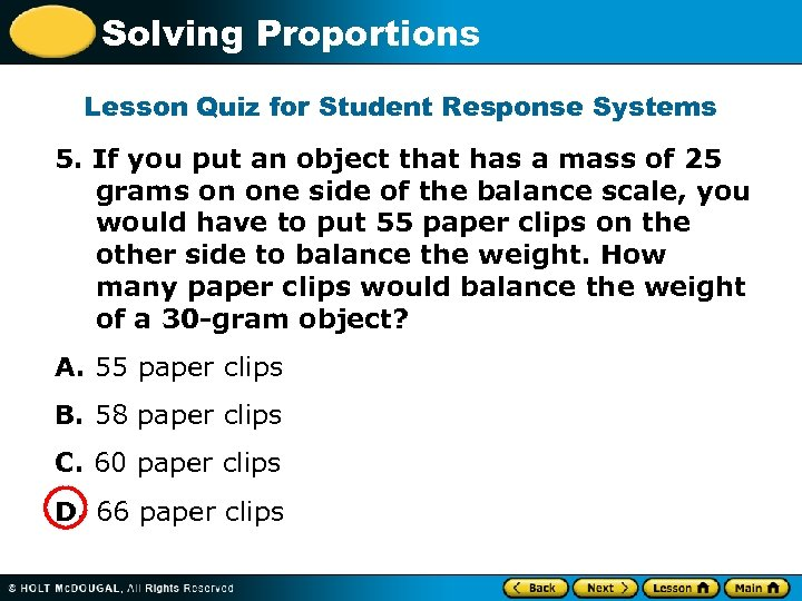 Solving Proportions Lesson Quiz for Student Response Systems 5. If you put an object