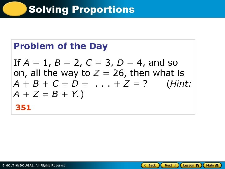 Solving Proportions Problem of the Day If A = 1, B = 2, C