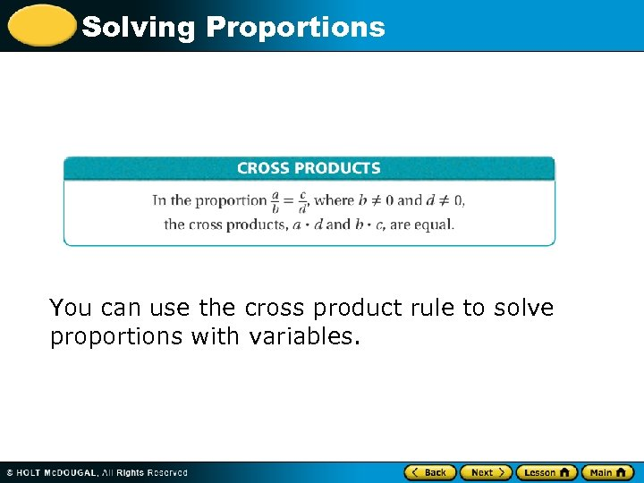 Solving Proportions You can use the cross product rule to solve proportions with variables.