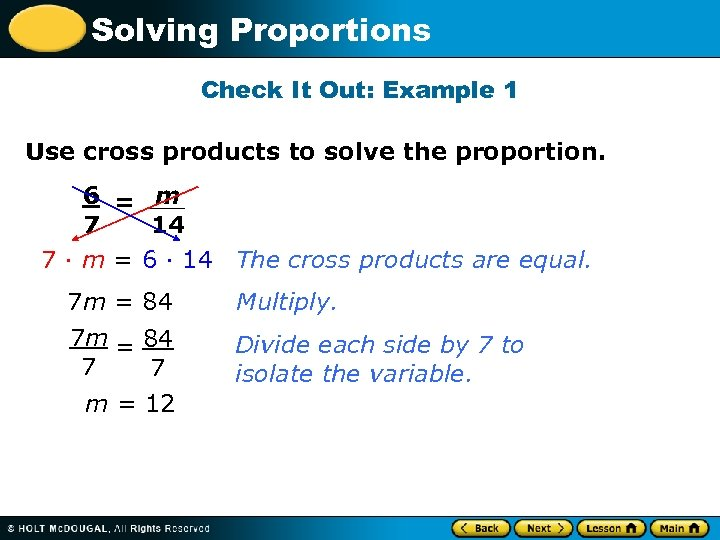 Solving Proportions Check It Out: Example 1 Use cross products to solve the proportion.