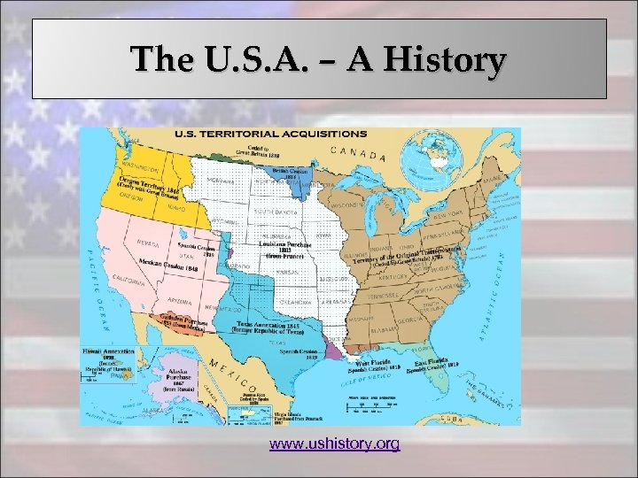The U. S. A. – A History www. ushistory. org