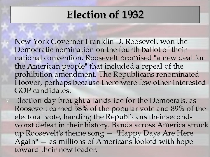 Election of 1932 New York Governor Franklin D. Roosevelt won the Democratic nomination on