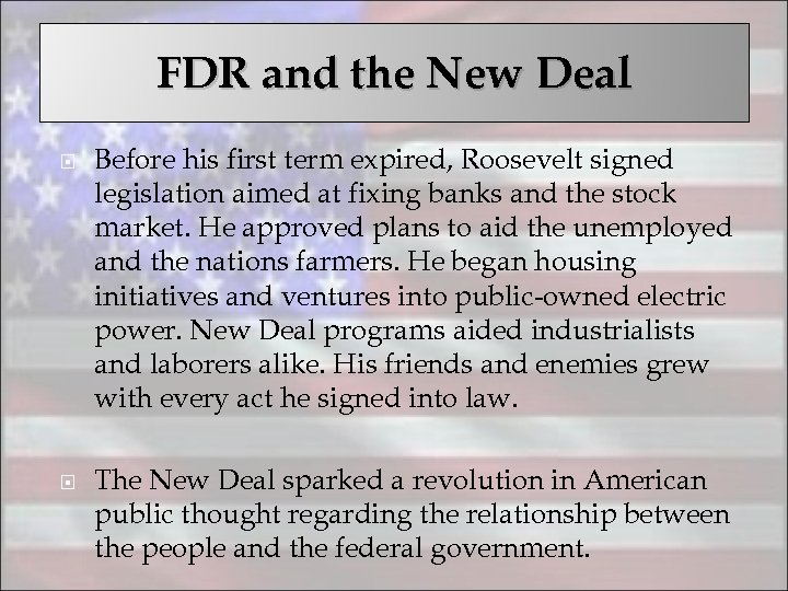 FDR and the New Deal Before his first term expired, Roosevelt signed legislation aimed