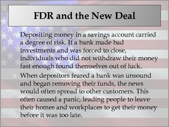 FDR and the New Deal Depositing money in a savings account carried a degree