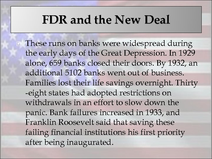 FDR and the New Deal These runs on banks were widespread during the early