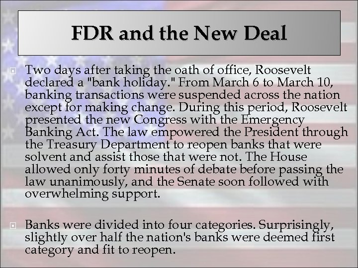 FDR and the New Deal Two days after taking the oath of office, Roosevelt
