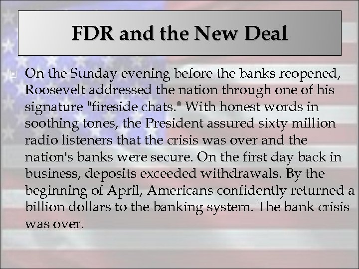 FDR and the New Deal On the Sunday evening before the banks reopened, Roosevelt