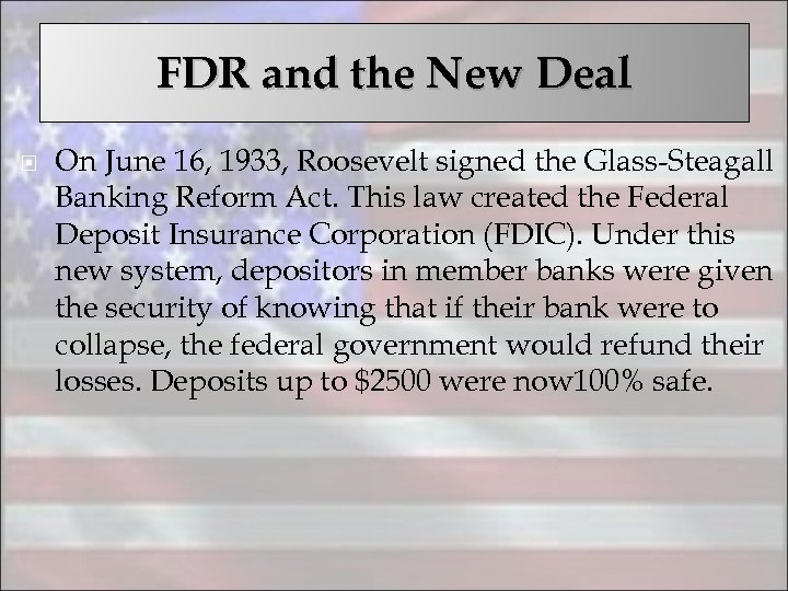 FDR and the New Deal On June 16, 1933, Roosevelt signed the Glass-Steagall Banking
