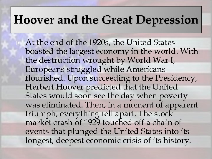 Hoover and the Great Depression At the end of the 1920 s, the United