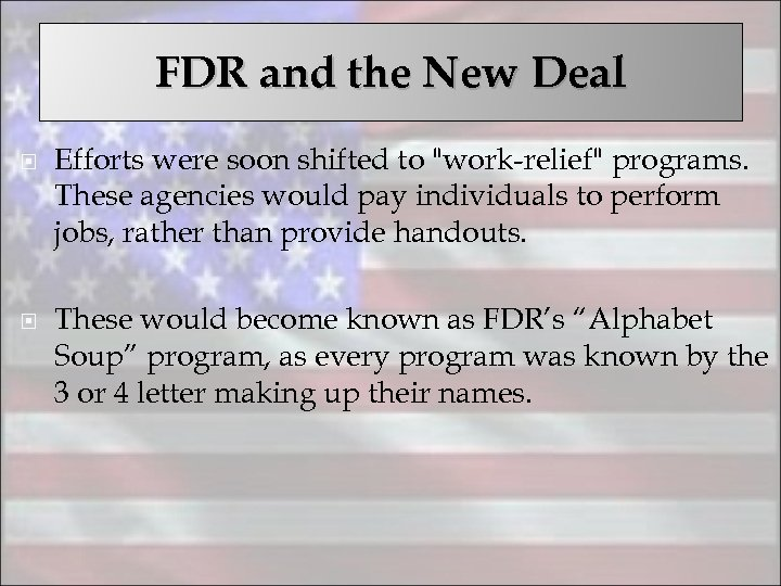 FDR and the New Deal Efforts were soon shifted to