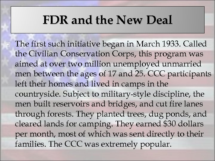 FDR and the New Deal The first such initiative began in March 1933. Called