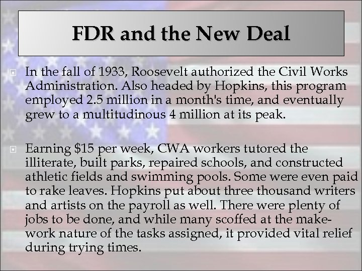 FDR and the New Deal In the fall of 1933, Roosevelt authorized the Civil
