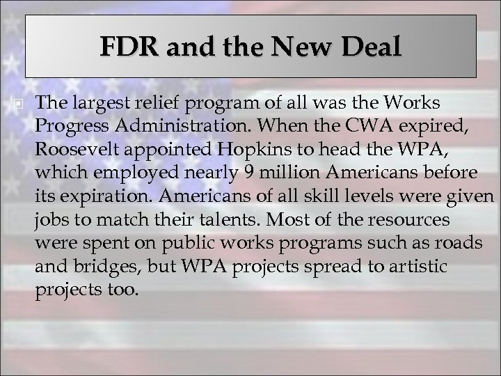FDR and the New Deal The largest relief program of all was the Works