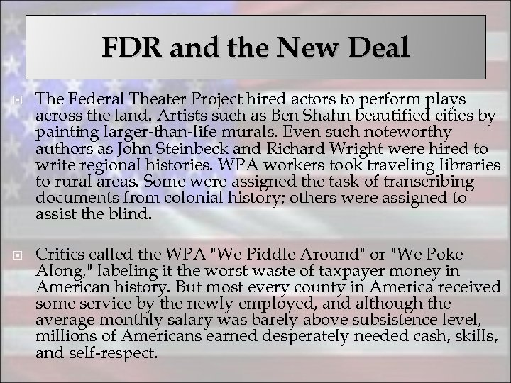 FDR and the New Deal The Federal Theater Project hired actors to perform plays