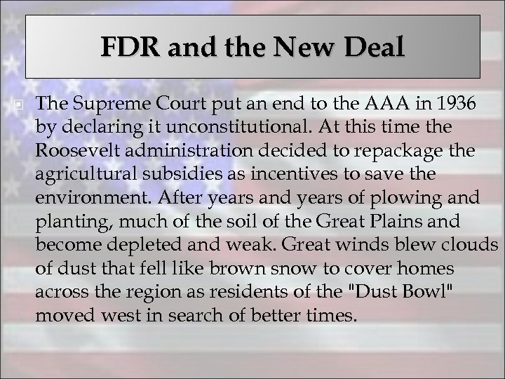 FDR and the New Deal The Supreme Court put an end to the AAA