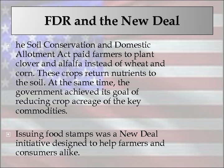 FDR and the New Deal he Soil Conservation and Domestic Allotment Act paid farmers