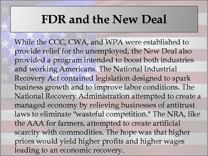 FDR and the New Deal While the CCC, CWA, and WPA were established to