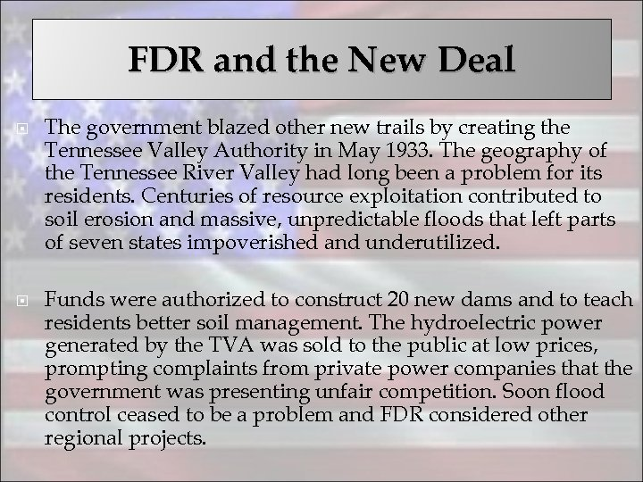 FDR and the New Deal The government blazed other new trails by creating the