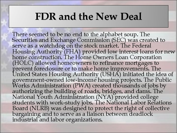 FDR and the New Deal There seemed to be no end to the alphabet