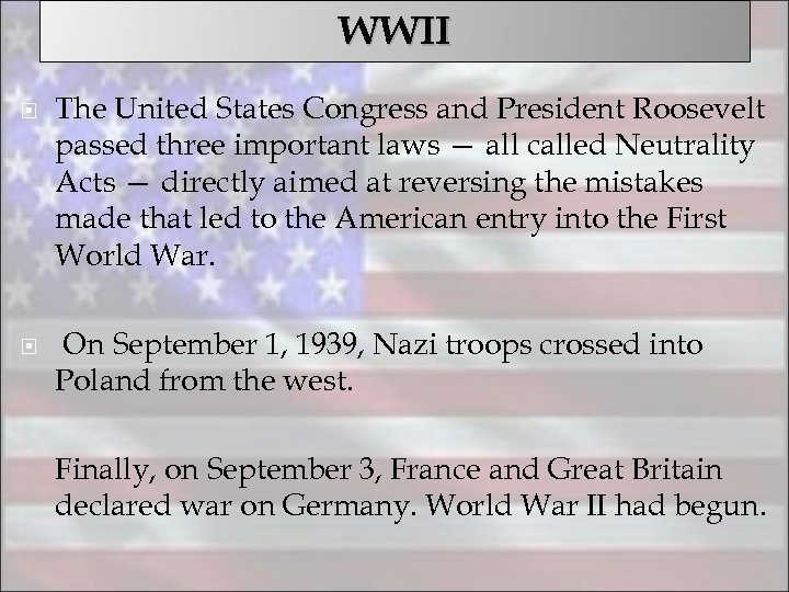 WWII The United States Congress and President Roosevelt passed three important laws — all