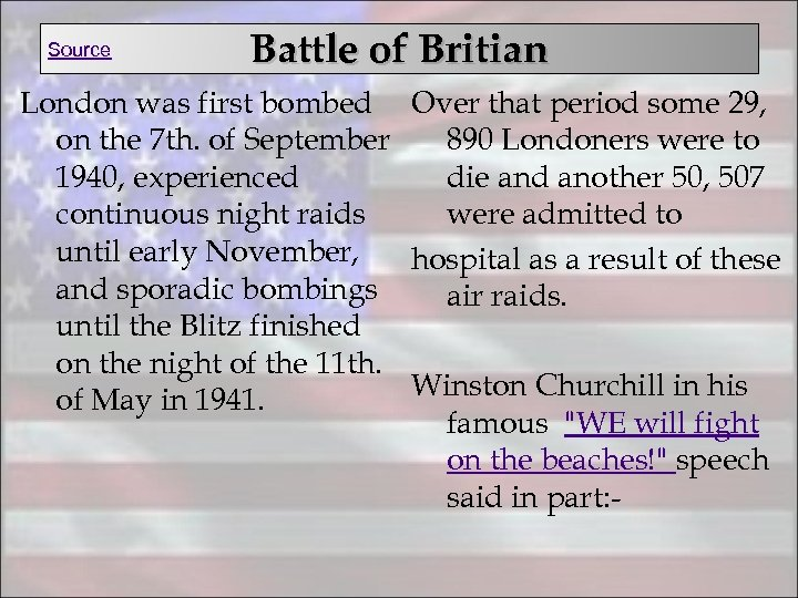 Source Battle of Britian London was first bombed Over that period some 29, 890