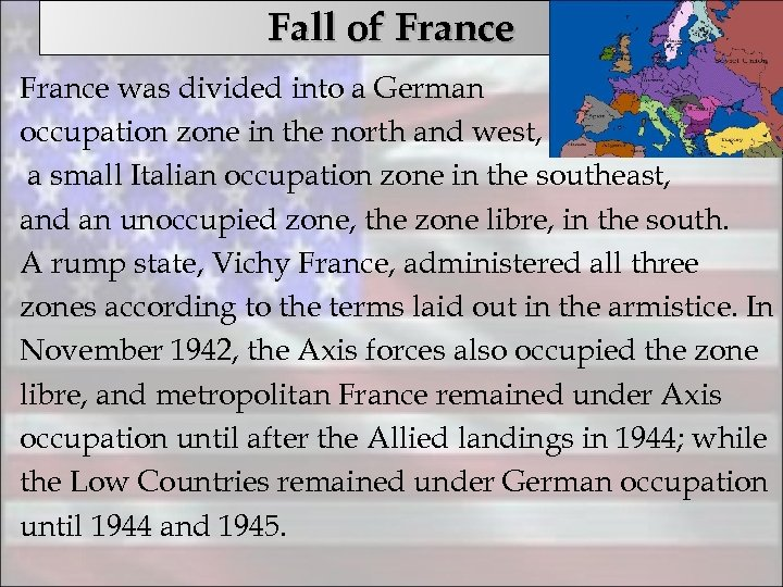 Fall of France was divided into a German occupation zone in the north and