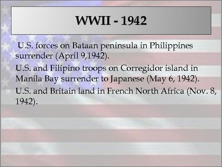 WWII - 1942 U. S. forces on Bataan peninsula in Philippines surrender (April 9,