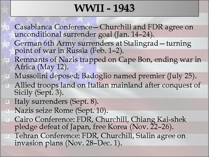 WWII - 1943 q q q q q Casablanca Conference—Churchill and FDR agree on