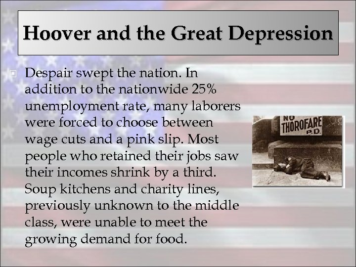 Hoover and the Great Depression Despair swept the nation. In addition to the nationwide