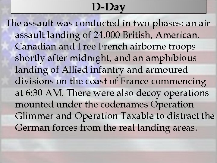 D-Day The assault was conducted in two phases: an air assault landing of 24,