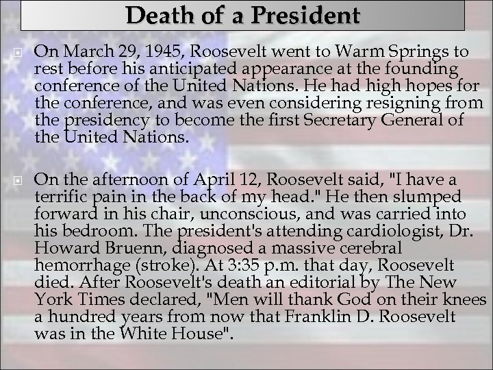 Death of a President On March 29, 1945, Roosevelt went to Warm Springs to