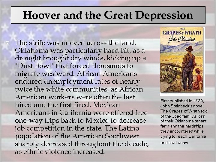 Hoover and the Great Depression The strife was uneven across the land. Oklahoma was